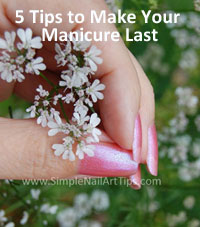 5 Ways to Make Manicure Last 5 Ways To Make Your Manicure Last